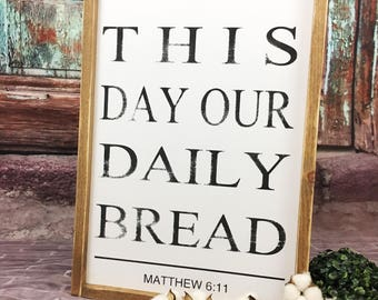 Give us this day our daily bread Farmhouse Framed Sign Dining Room Kitchen Decor