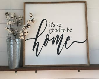 Farmhouse Framed Style Its so good to be home Sign