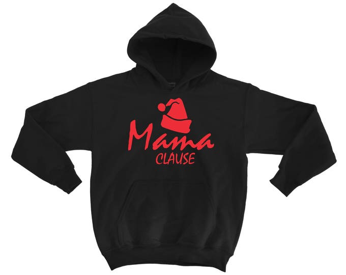 Mama Clause pullover Hoodie . Santa Clause Sweatshirt . Holiday t-shirts . Cute, funny motherhood holiday shirt . Holiday t-shirts .