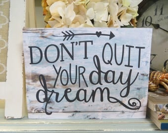 """Wood Sign, """"Don't Quit Your Daydream"""", Humorous Wood Sign, Funny Office Sign, Funny Inspirational Sign"""