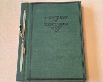 The Notebook of Elbert Hubbard, First Edition, Roycrofters, 1927