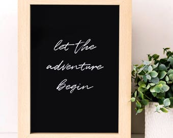 Let The Adventure Begin Print; Housewarming Gift; Black and White Print; New Home Gift; SMP032