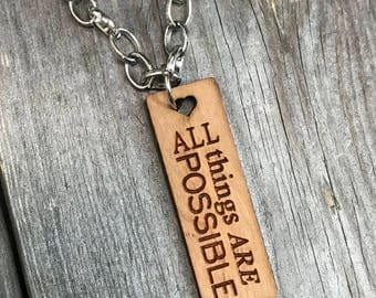 All Things Are Possible Necklace, Large Pendant Neclace, Faith Based Jewelry, Inspirational Jewlery, Bursting Barns Laser Engraving