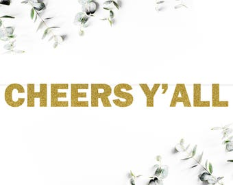 CHEERS Y'ALL (F5) - glitter banner / birthday / engagement / bridal shower / wedding / party decor