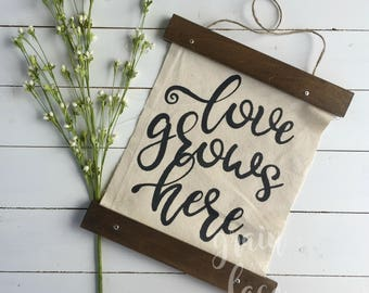 Love Grows Here, Love Grows Here Canvas Sign, Canvas Sign, Hanging Canvas Sign, Welcome Sign, Home Decor, Farmhouse Sign, Garden Sign