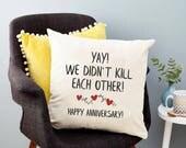Fun Anniversary Gift 2nd Anniversary Throw Pillow 1 Year Anniversary 3rd Anniversary 5th Anniversary Humorous Gift for Men Fun Couple Gift