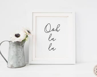 Ooh La La Print — Printable Wall Art Quote Black And White Print Modern Wall Art Girly Print French Quote Printable Digital INSTANT DOWNLOAD