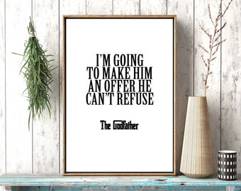 Digital Print, The Godfather Poster, The Godfather Quote, I'm Going To Make Him An Offer He Can't Refuse, Film Quote Print, Movie Quote, Art