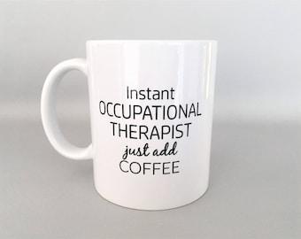 Occupational Therapy Mug, OT Mug, OT Mugs, OT Coffee Mug, Occupational Therapy Mug, Occupational Therapy Gifts, Therapy Mugs