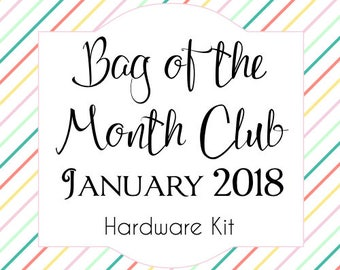 Bag of the Month Club - January 2018 Hardware Kit