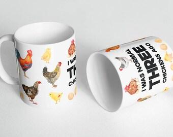 I Was Normal Three Chickens Ago Mug - Chicken Mug - Chicken Lover Mug