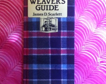 The Tartan Weaver's Guide, by James D. Scarlett (Hardcover 64 pgs)