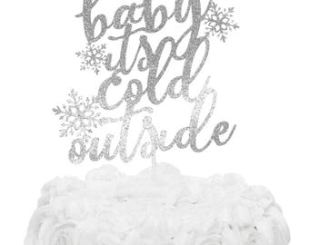 Baby Its Cold Outside Cake Topper - Winter Cake Topper - Snowflake Topper - Christmas Cake Topper - Baby its Cold Outside  Baby Shower