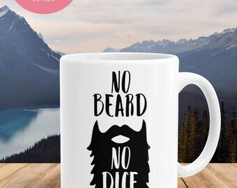 Beard Mug, No Beard No Dice, Funny Coffee Mug, Statement Mug, Gift for Her, Gift for Him