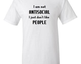 I Am Not Antisocial... -  T shirt
