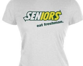 SENIORS EAT FRESHMAN Funny Ladies T-shirt