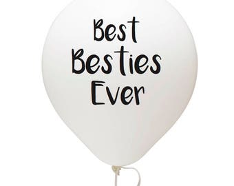 Best Besties Ever Balloon
