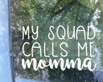 Mom Life Decal | My squad calls me momma | Van Decal | Mom Squad | Funny Decal | Van Sticker | Mom Decal | Mom Sticker | Bumper Sticker