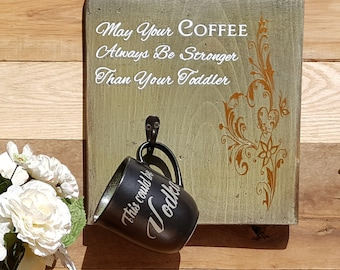 Mom,Toddler,Coffee Sign,Coffee Display,Funny Sign,Wood Sign,Coffee Cup Display,Kitchen Decor,Coffee Bar Display,Coffee Mug Display