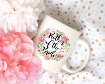 Mother of the Bride Custom Name Floral Coffee Mug, Sublimation Mug, 2 Sided, Bridal Party Mug