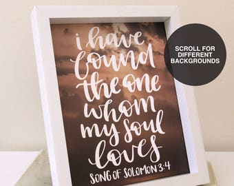 Bible Verse Prints | I Have Found The One Whom My Soul Loves | Christian Decor | Love Quote | Scripture Print | Gifts for Her | Wedding Gift