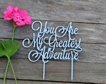 Wedding Cake Topper,  You are my greatest adventure, Cake Toppers silver cake toppers for wedding