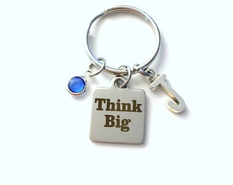 Think Big Keychain, Gift for Motivational Key Chain, Quote Keyring, Inspiration Charm, Letter Initial Present Jewelry Birthstone her him