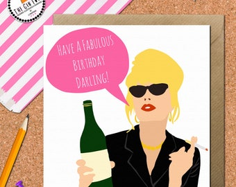 Funny Ab Fab Patsy Card • Absolutely Fabulous Card • Patsy Stone Birthday card • Have a fabulous birthday • Patsy Ab Fab Card