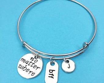 Long distance friendship bracelet, no matter where bracelet, bangle bracelet, friendship jewelry, infinity,  quote,distance friend, bff gift