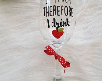 I Teach Therefore I Drink Wine Glass // Teacher Wine Glass // Teacher Gift // Wine Gift // Teacher Christmas Gift // Teacher
