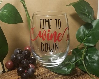 Personalized Wine Glass, Time To Wine Down Stemless Wine Glass, Custom Wine Glass, Funny Wine Glass, Wine Lover Gift, Wine Glass, Wine Gift