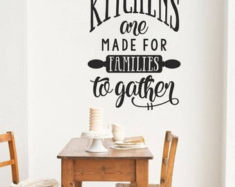 WD101167   Kitchens are made for Families to gather - Kitchen Wall Quote, Wall Art Sticker