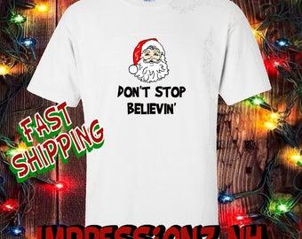 Funny Santa Christmas shirt - Don't stop believing