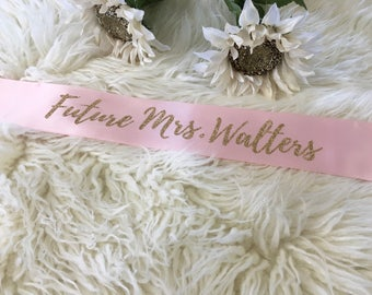 Bride Sash, Future Mrs Sash, Bachelorette Party Sash, Mrs Sash, Bridal Sash, Bride To Be Sash, Bachelorette Sash, Custom Sash, Wedding Sash
