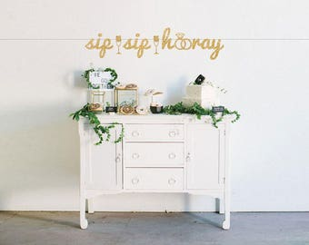 Sip Sip Hooray Bachelorette Party Banner - Sip Sip Hooray Banner - Bridal Shower Decor - Wedding Reception - Glitter Banner - Bubbly Bar
