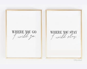 Where you go, I'll go. Where you stay, I'll stay. Ruth 1:16. Bible quote. Christian quote. Inspirational quote. Instant download