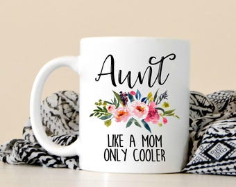 Aunt Like A Mom Only Cooler - Aunt Gift - New Aunt Gift - Gift For Sister - New Baby - Pregnancy Announcement Idea - Cute Coffee Mug