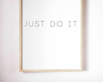 Just Do It, Typography Printable Poster 8x10, Downloadable, Art Room Decor, Digital File, Instant Wall Art, Quote