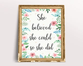She believed she could so she did Quote, Floral Watercolor Background, Typography, Pink, Blue, Green Print Instant Download Printable Art
