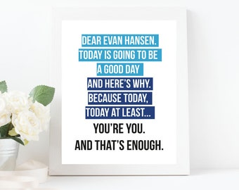 Dear Evan Hansen Art, You're you. And that's enough Quote, Broadway Musical, Blue Wall Decor, INSTANT DOWNLOAD