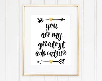You are my greatest adventure, Nursery Print, Tribal Arrow, Gold Foil Heart, Wedding Gift, Couples Gift, Instant Download