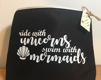 Ride With Unicorns, Swim With Mermaids Makeup Bag
