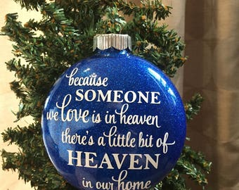 """Because Someone we Love is in Heaven Glittered Glass Ornament 4""""  **Multiple Glitter Opt Available* please leave glitter choice in comments"""