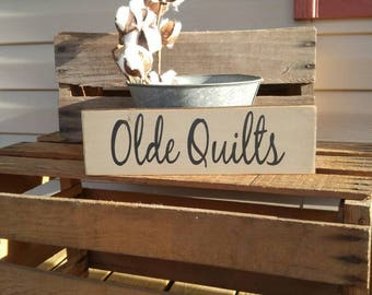 Olde Quilts sign, Old Quilts Sign, Olde Quilts Shelf Sitter Sign, Wood Sign, Primitive, Farmhouse, Country Home Decor, Antique