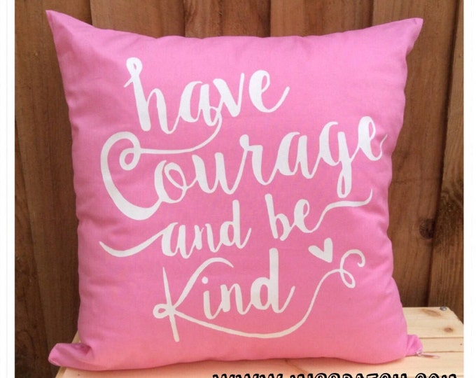 Featured listing image: Have Courage and Be Kind, Cinderella Quote Cushion Cover