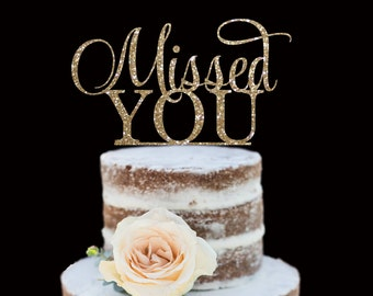 Missed You Cake Topper, Glitter Cake Topper, Party Decor - ANY COLOR!