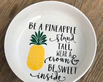 Trinket dish with pineapple saying, ring dish, pineapple decor, pineapple quote, be a pineapple stand tall, pineapple, jewelry dish,birthday