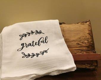 Funny kitchen towel, flour sack kitchen towel, Grateful