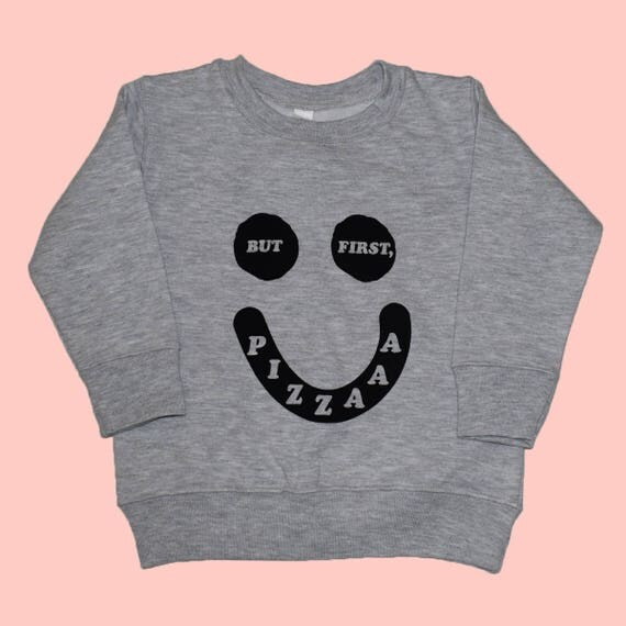 BUT FIRST PIZZA - Toddler Long Sleeve Sweat Shirt - Gray