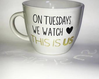 This Is US Mug | This is Us | This is Us Gift | On Tuesday's We Watch This is Us | Best Seller